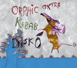 Orphic Oxtra - Kebab Diskó
