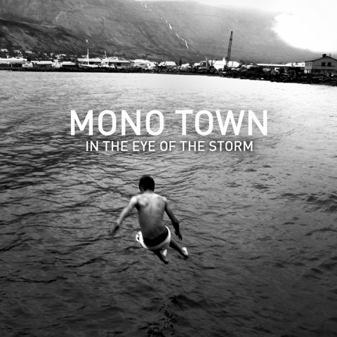 Mono Town - In The Eye Of The Storm