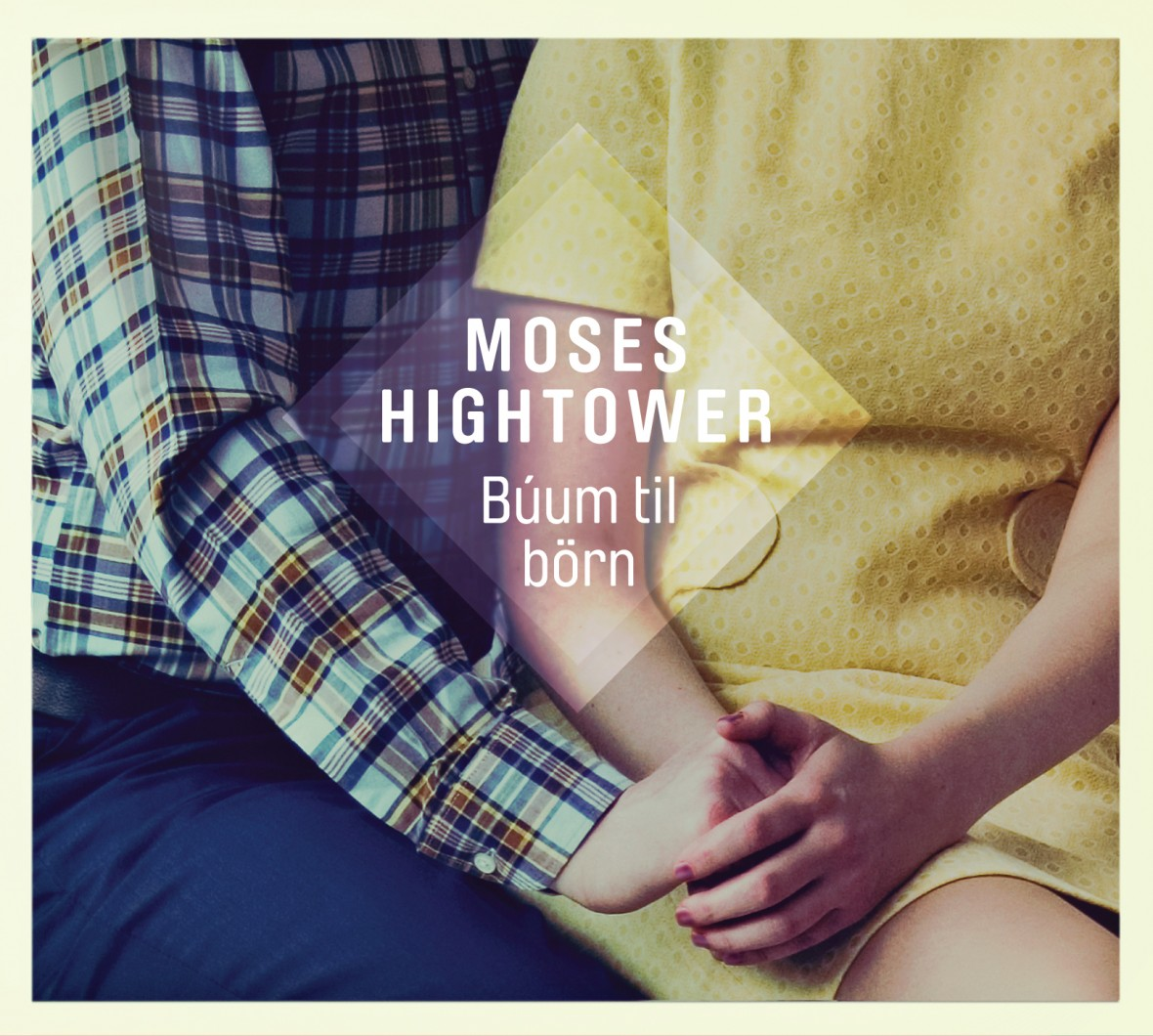 Moses Hightower - Búum til börn