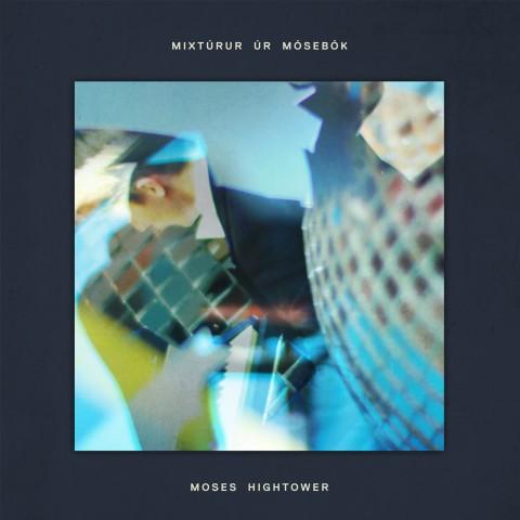 Moses Hightower - Mixtúrur úr Mósebók